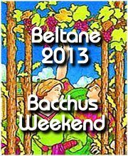 Beltane 2013 - Bacchus Weekend