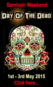 Samhain Weekend: Day of the Dead, 1st - 3rd May 2015